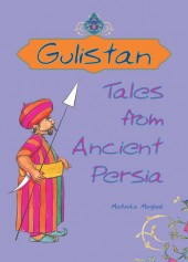 Gulistan - Tales from Ancient Persia